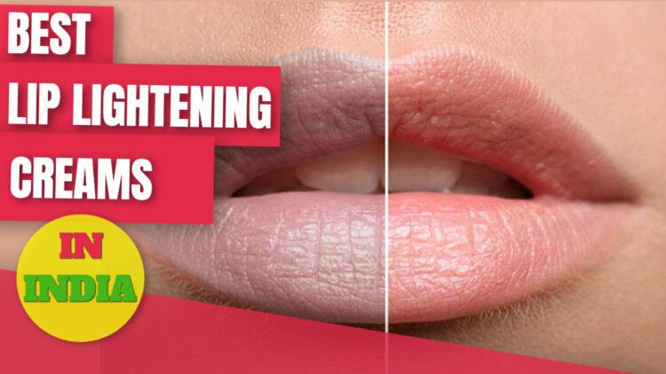 best lip lightening cream