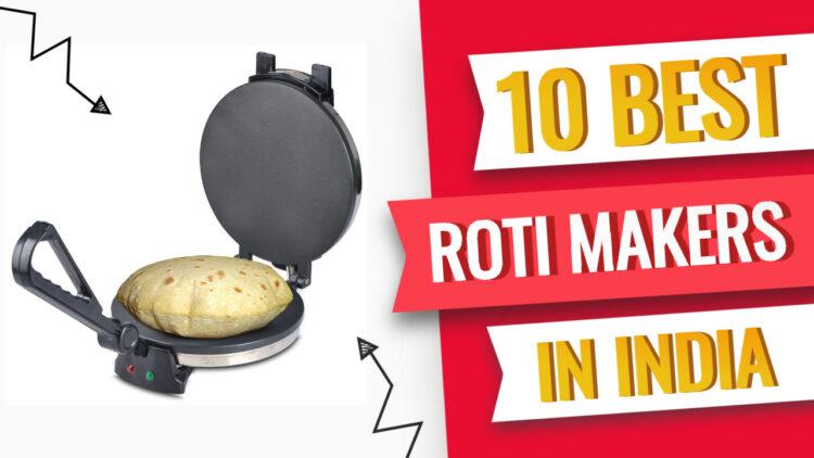 best roti maker